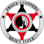 FRAUD STOPPERS QUIET TITLE LAWSUITS