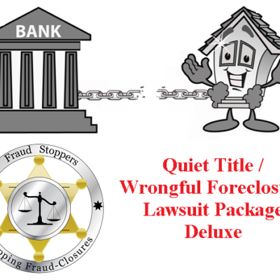 Quiet Title Wrongful Foreclosure Lawsuit Package Deluxe
