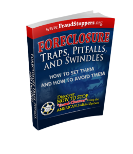 FRAUD STOPPERS Foreclosure Traps Pitfalls and Swindles
